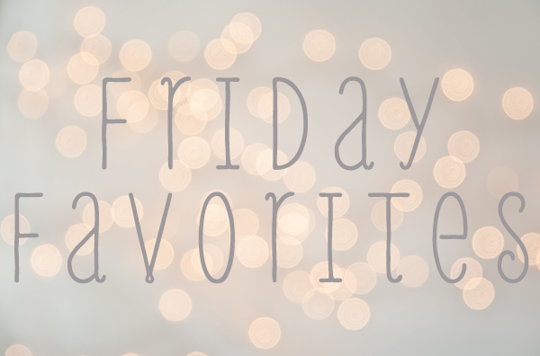 Friday Favorites #4